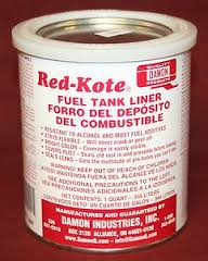 This is Red Kote. A fuel tank liner.